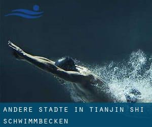 Andere Städte in Tianjin Shi schwimmbecken