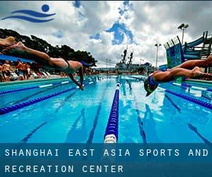 Shanghai East Asia Sports and Recreation Center
